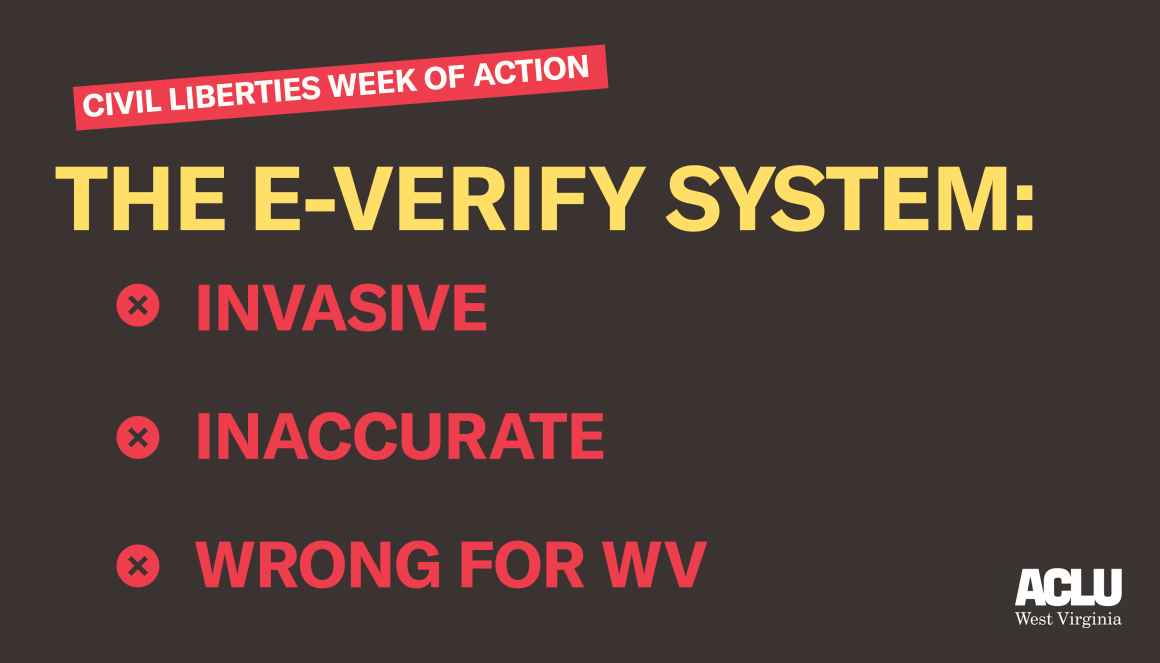 The E-Verify System: Invasive, Inaccurate, Wrong for WV