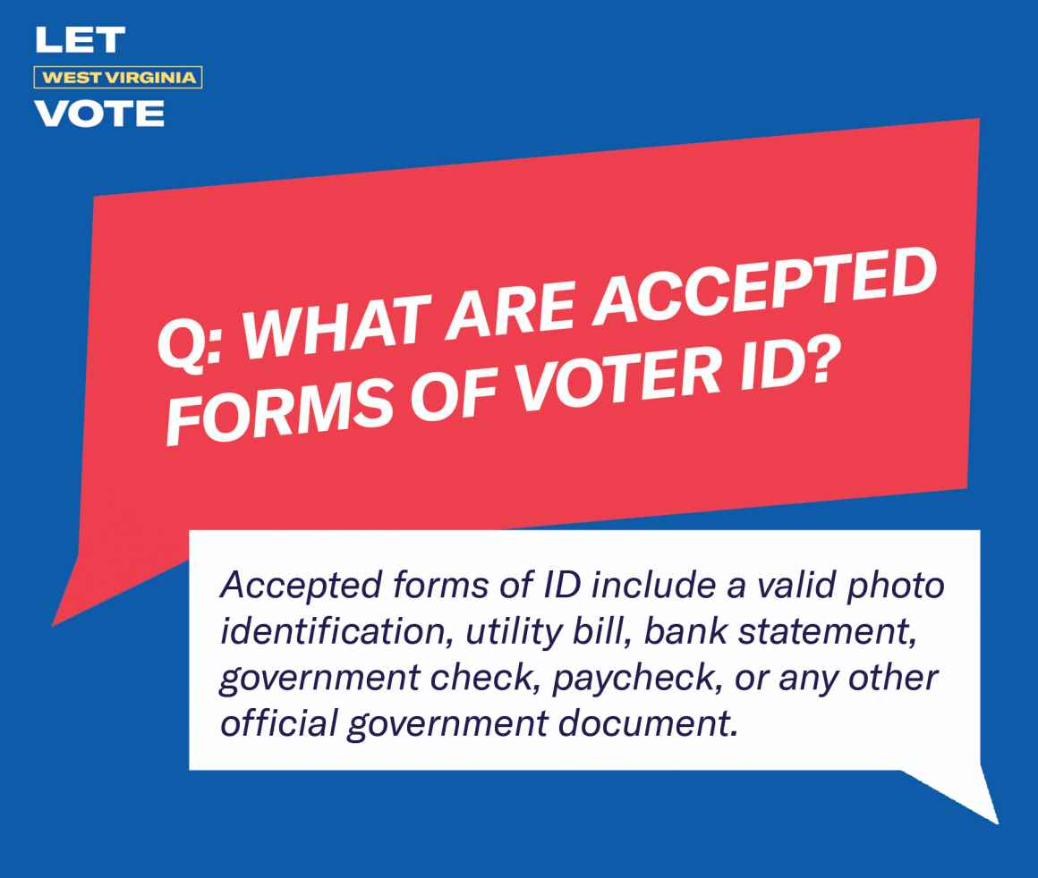 Accepted forms of ID include a valid photo identification, utility bill, bank statement, government check, paycheck, or any other official government document.