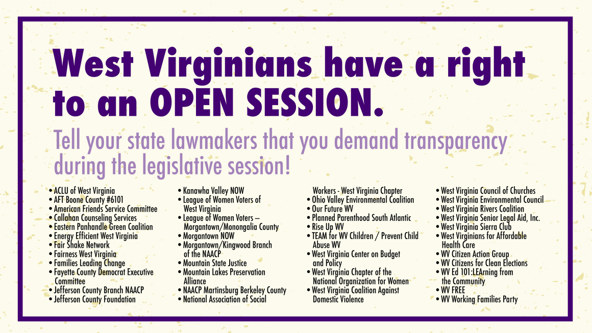 West Virginians have a right to an OPEN SESSION