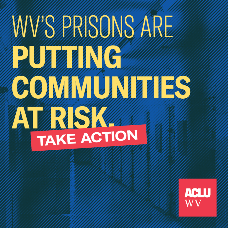 WV's prisons are putting communities at risk.