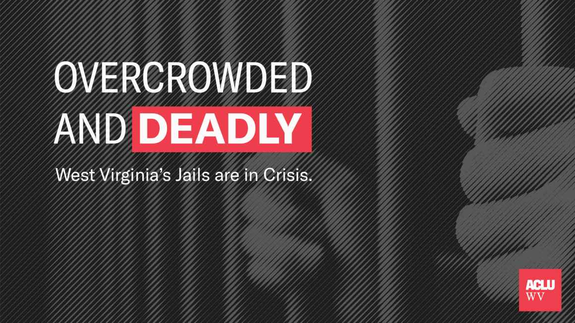 Overcrowded and Deadly: WV Jails are in Crisis