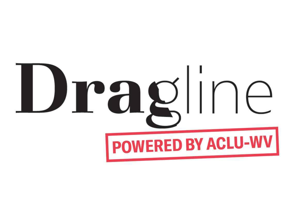 Dragline powered by ACLU-WV