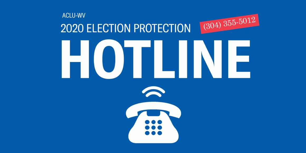 Election Protection Hotline: 304-355-5012