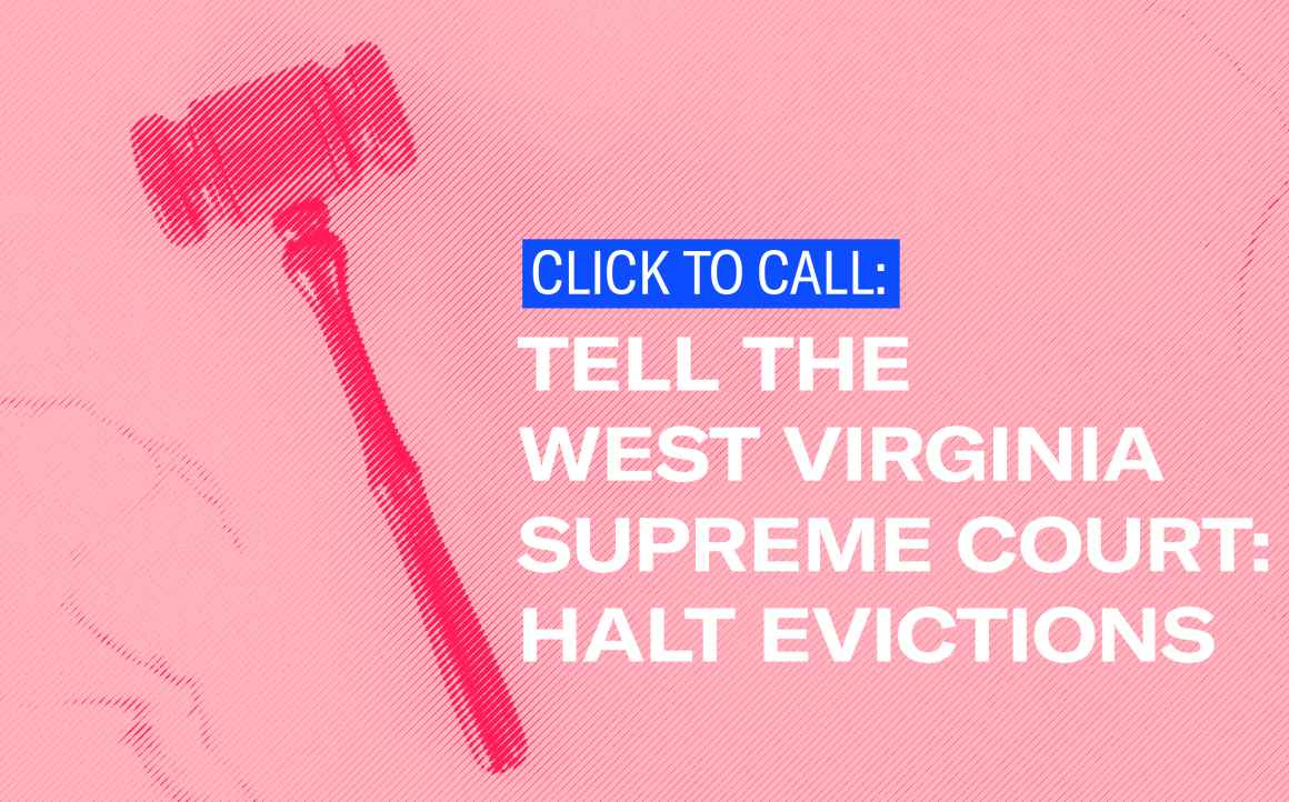 Gavel with the text: Tell the WV Supreme Court: Halt Evictions