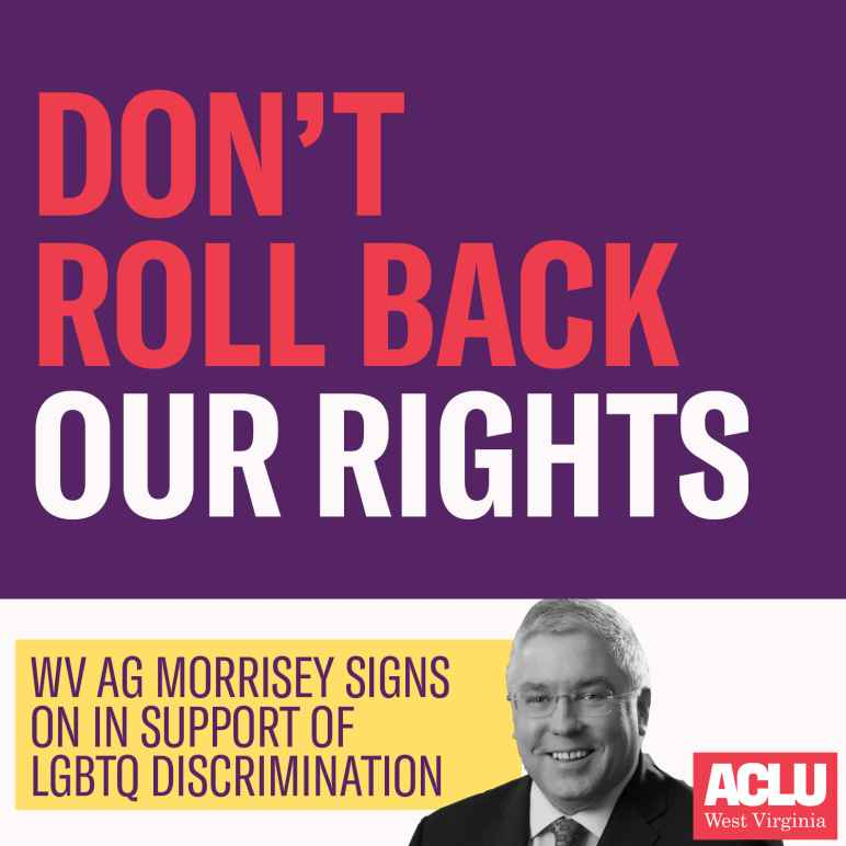 Image of Attorney General Morrisey with the words Don't Roll Back Our Rights