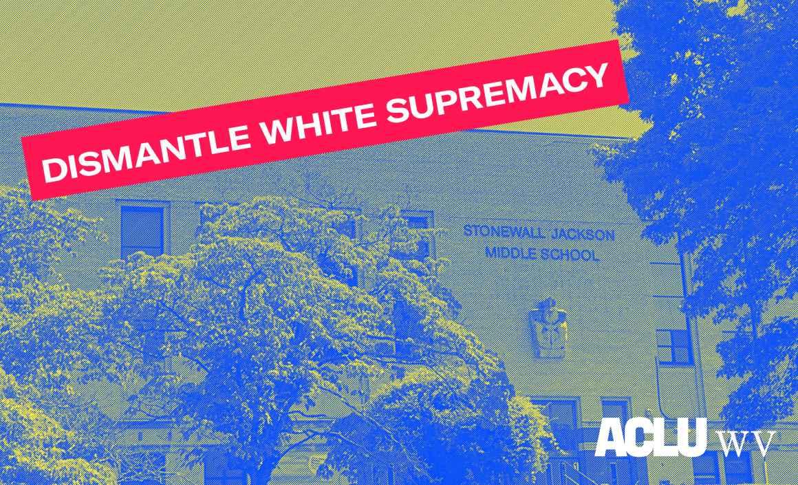 Dismantle White Supremacy -- Stonewall Jackson Middle School