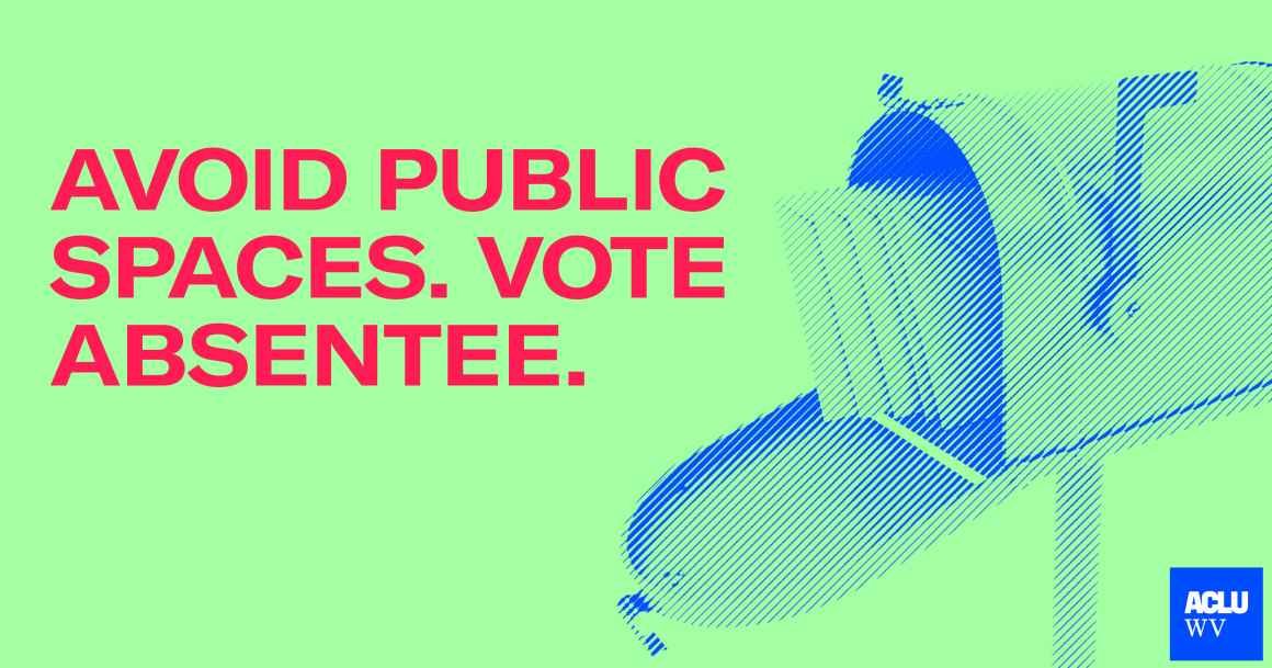 Avoid public spaces. Vote Absentee.