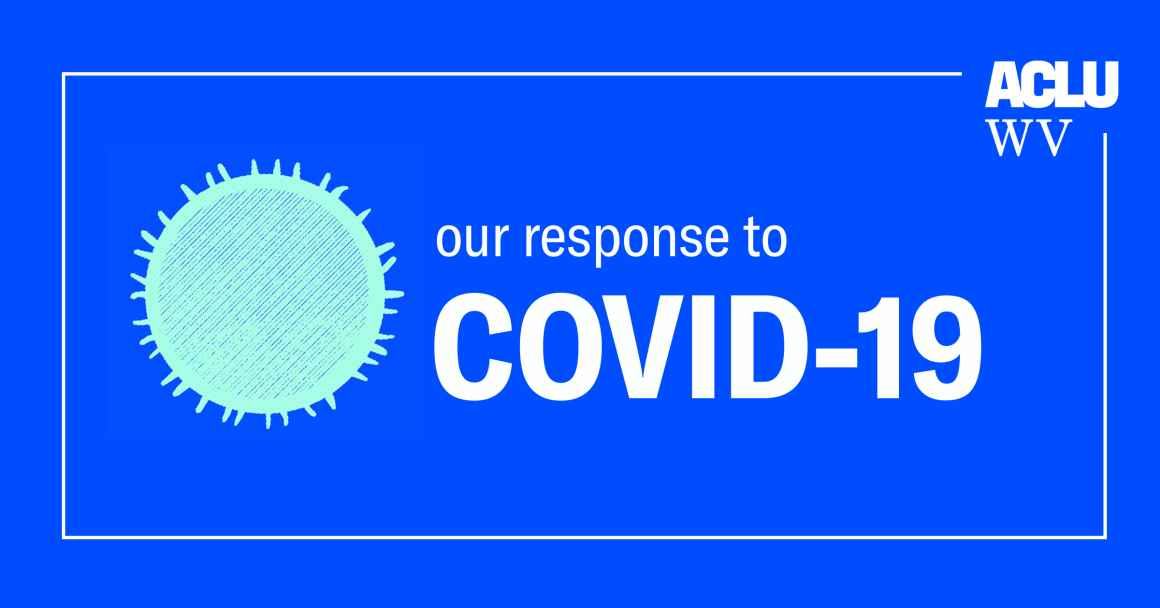Our Response To COVID-19 ACLU-WV